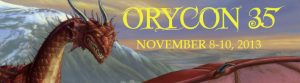 Visit our sister convention OryCon November 8-10, 2013.
